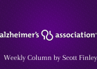 Alzheimer's Association Weekly Column by Scott Finley