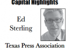 Capital Highlights - Ed Sterling, Texas Press Association